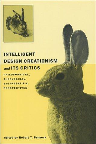 Intelligent Design Creationism and Its Critics by Robert T. Pennock