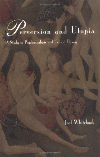 Perversion and Utopia