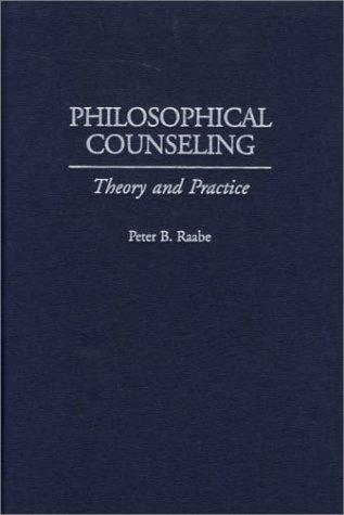 Philosophical Counseling by Peter B. Raabe