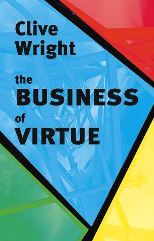 Business Of Virtue by Clive Wright