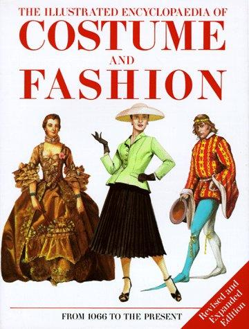 The Illustrated Encyclopedia of Costume & Fashion by Jack Cassin-Scott