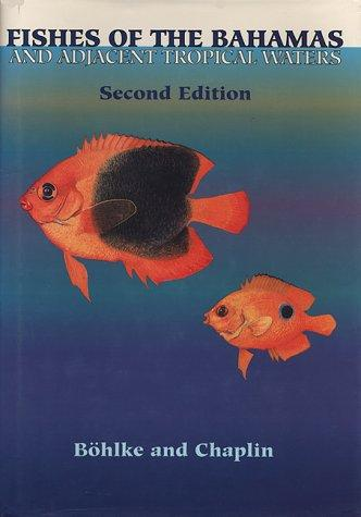 Fishes of the Bahamas and adjacent tropical waters by James E. Böhlke