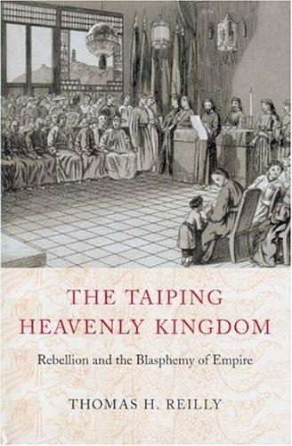 The Taiping Heavenly Kingdom by Thomas H. Reilly