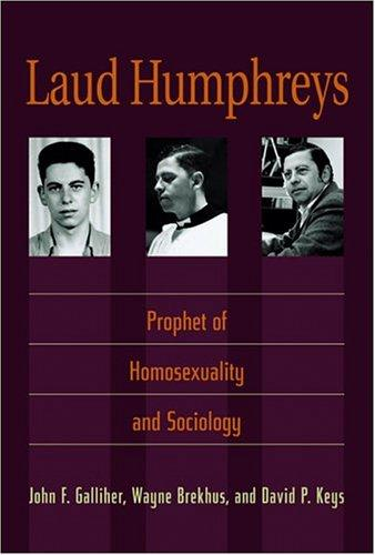 Laud Humphreys by John F. Galliher, Wayne Brekhus, David P. Keys