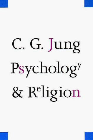 Psychology and religion by Carl Gustav Jung