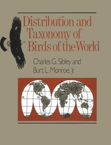 Distribution and taxonomy of birds of the world by Charles Gald Sibley