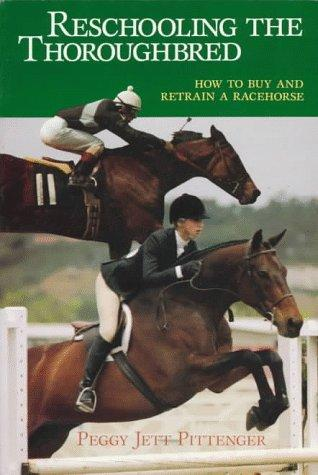 Reschooling the thoroughbred by Peggy Pittenger