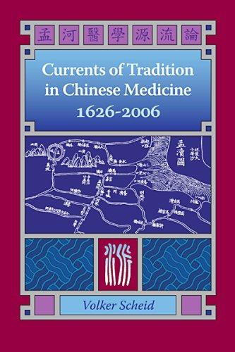 Currents of Tradition in Chinese Medicine 1626-2006 by Volker, Ph.D. Scheid