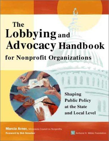 The Lobbying and Advocacy Handbook for Nonprofit Organizations by Marcia Avner