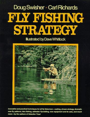 Fly fishing strategy by Doug Swisher