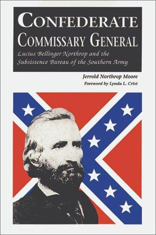Confederate commissary general by Jerrold Northrop Moore