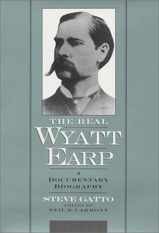 The real Wyatt Earp by Steve Gatto