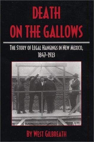 Death on the Gallows by West C. Gilbreath