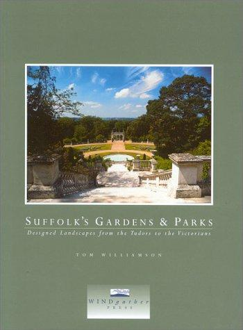 Suffolk's Gardens and Parks by Tom Williamson