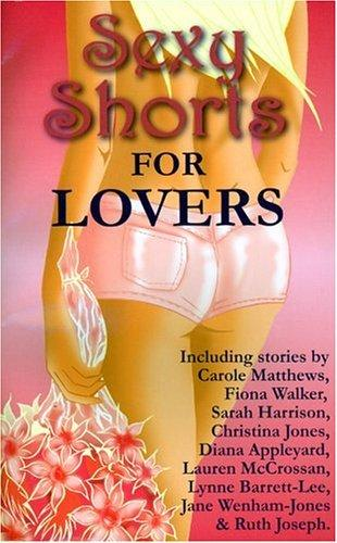 Sexy Shorts for Lovers (S.S. Charity S.) by Rachel Loosmore