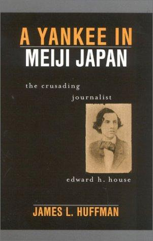 A Yankee in Meiji Japan by James L. Huffman