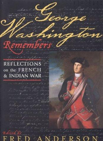George Washington Remembers by Fred Anderson