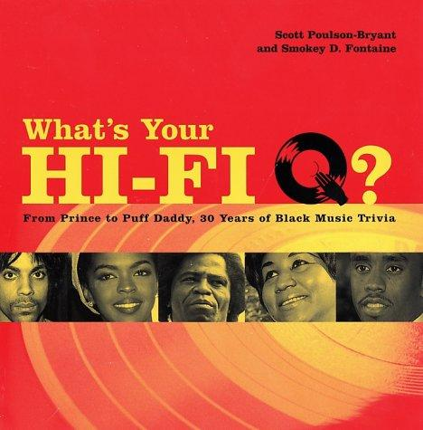 What's Your Hi-Fi Q? by Scott Poulson-Bryant, Smokey Fontaine
