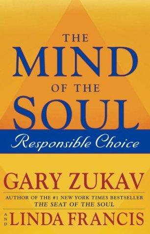 The Mind of the Soul by Gary Zukav