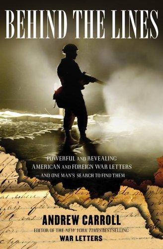 Behind the Lines: Powerful and Revealing American and Foreign War Letters---and