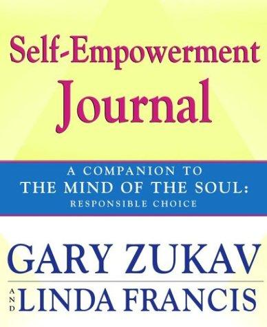 Self-Empowerment Journal: A Companion to The Mind of the Soul by Gary Zukav