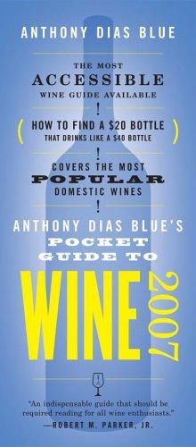 Anthony Dias Blue's Pocket Guide to Wine 2007 by Anthony Dias Blue