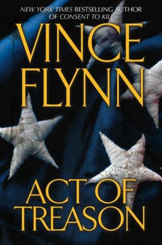 Act of Treason (Mitch Rapp Novels) by Vince Flynn