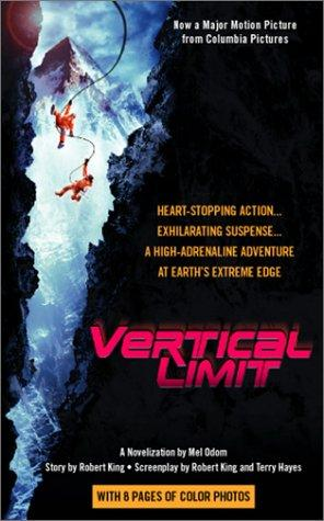 Vertical Limit by by Mel Odom ; story by Robert King ; screenplay by Robert King and Terry Hayes.