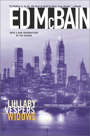 Lullaby/Vespers/Widows by Ed McBain
