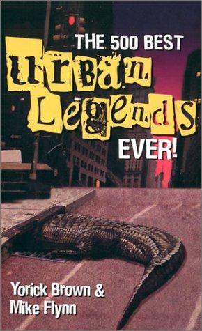 The 500 best urban legends ever! by