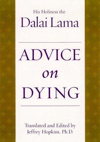 Advice On Dying: And Living Well by Taming the Mind