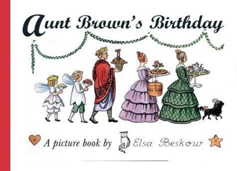 Aunt Brown's Birthday (Peter & Lotta) by Elsa Beskow