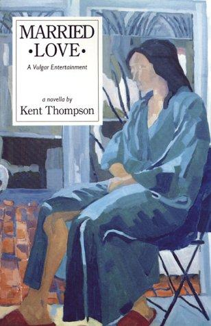 Married Love by Kent Thompson
