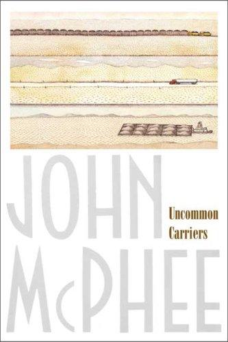 Uncommon Carriers by John McPhee, John A. McPhee