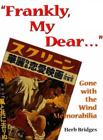 """""""Frankly my dear– """""""