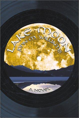 Lake Moon by Williams, John M.