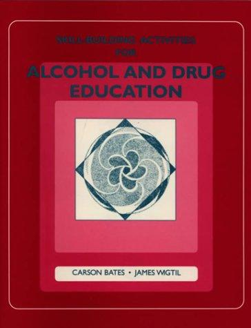 Skill-building activities for alcohol and drug education by Carson Bates