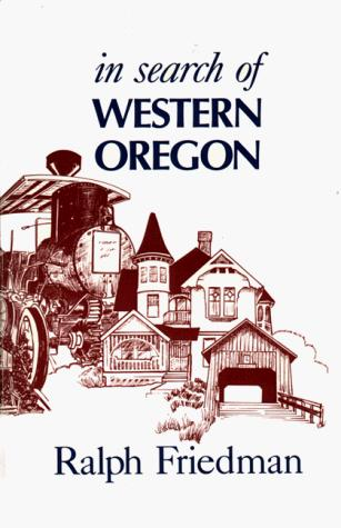 In search of western Oregon by Ralph Friedman