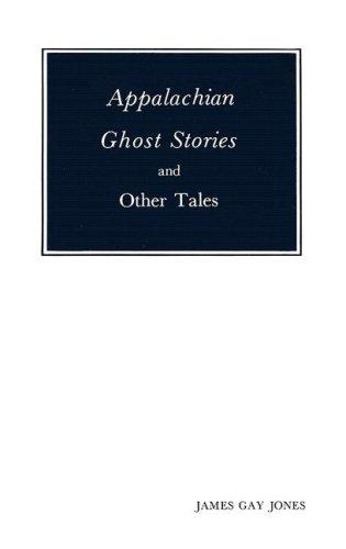 Appalachian ghost stories, and other tales by James Gay Jones