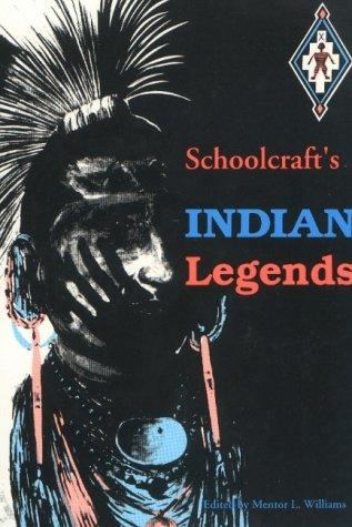Schoolcraft's Indian Legends (Michigan State University Schoolcraf)