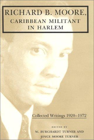 Richard B. Moore, Caribbean militant in Harlem
