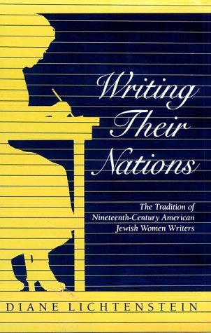 Writing their nations by Diane Marilyn Lichtenstein