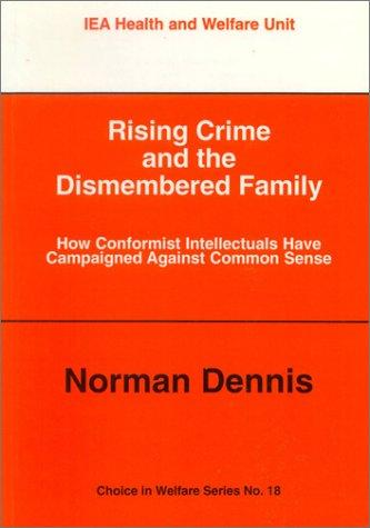 Rising Crime & the Dismembered Family by Norman Dennis