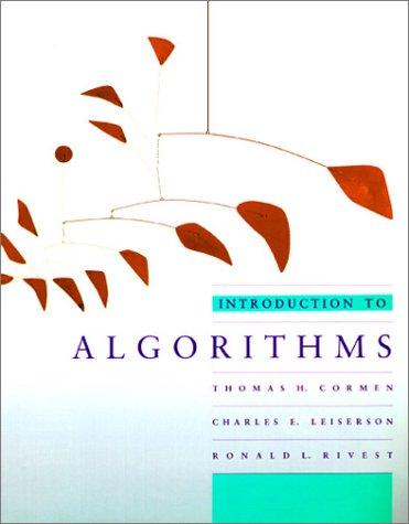 Introduction to Algorithms by Thomas H. Cormen, Charles E. Leiserson, Ronald L. Rivest