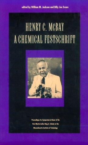 Henry C. McBay - A Chemical Festschrift by