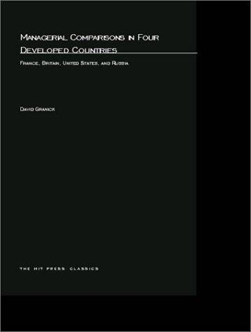 Managerial Comparisons in Four Developed Countries by David Granick