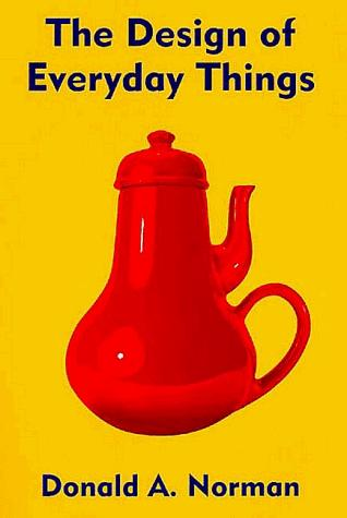 Design of Everyday Things by Donald A Norman