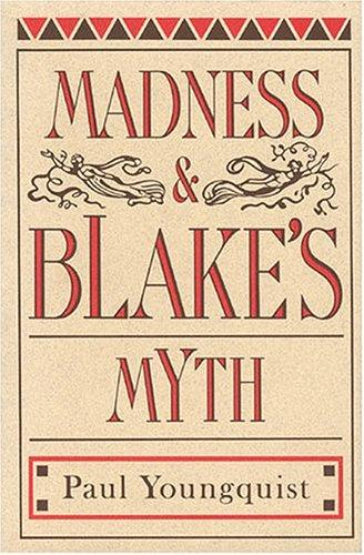 Madness & Blake's myth by Paul Youngquist