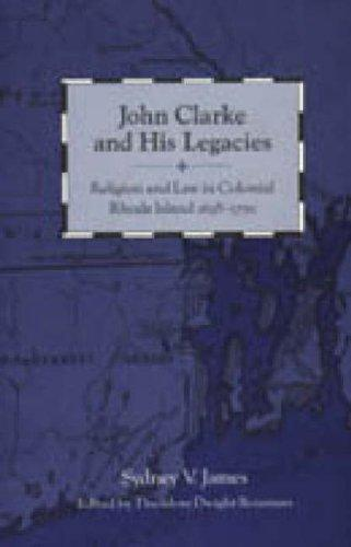 John Clarke and his legacies by Sydney V. James
