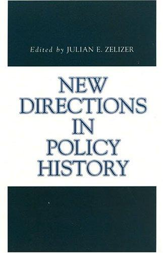 New Directions in Policy History (Issues in Policy History) by Julian E. Zelizer